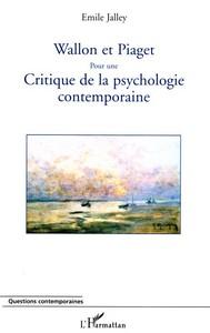 WALLON ET PIAGET - POUR UNE CRITIQUE DE LA PSYCHOLOGIE CONTEMPORAINE