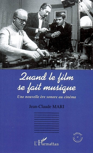 QUAND LE FILM SE FAIT MUSIQUE - UNE NOUVELLE ERE SONORE AU CINEMA