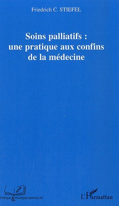 SOINS PALLIATIFS : UNE PRATIQUE AUX CONFINS DE LA MEDECINE
