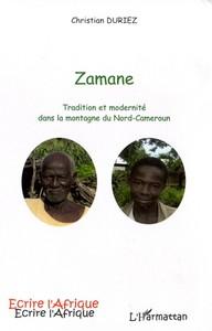 ZAMANE - TRADITION ET MODERNITE DANS LA MONTAGNE DU NORD-CAMEROUN