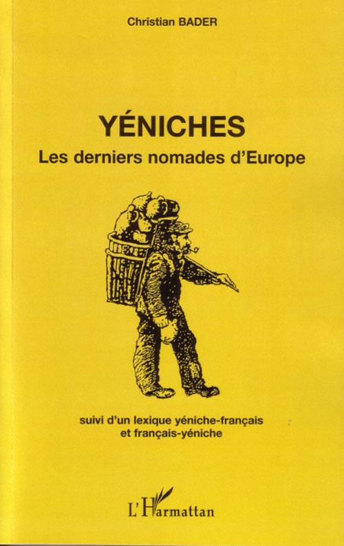 YENICHES - LES DERNIERS NOMADES D'EUROPE - SUIVI D'UN LEXIQUE YENICHE-FRANCAIS ET FRANCAIS-YENICHE