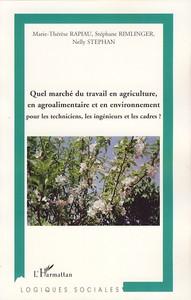 QUEL MARCHE DU TRAVAIL EN AGRICULTURE, EN AGROALIMENTAIRE ET EN ENVIRONNEMENT ? - POUR LES TECHNICIE