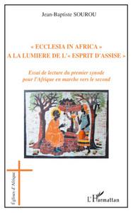 ECCLESIA IN AFRICA A LA LUMIERE DE L'ESPRIT D'ASSISE - ESSAI DE LECTURE DU PREMIER SYNODE POUR L'AFR