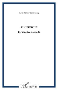 F. NIETZSCHE - PERSPECTIVE NOUVELLE