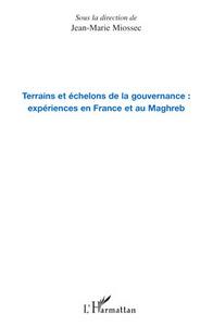 Terrains et échelons de la gouvernance : expériences en France et au Maghreb
