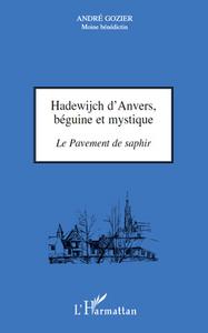 HADEWIJCH D'ANVERS, BEGUINE ET MYSTIQUE - LE PAVEMENT DE SAPHIR