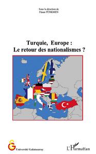 TURQUIE, EUROPE : LE RETOUR DES NATIONALISMES ?