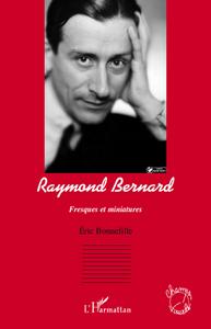RAYMOND BERNARD - FRESQUES ET MINIATURES