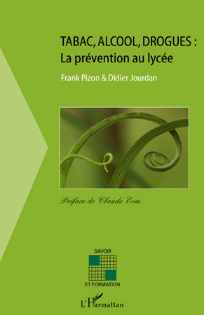 TABAC ALCOOL DROGUES LA PREVENTION AU LYCEE