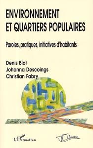 ENVIRONNEMENT ET QUARTIERS POPULAIRES - PAROLES, PRATIQUES, INITIATIVES D'HABITANTS