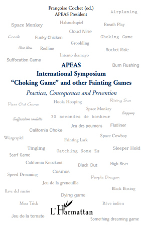 """""""CHOKING GAME"""" AND OTHER FAINTING GAMES - PRACTICES, CONSEQUENCES AND PREVENTION - APEAS INTERNATION"""