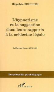 L'hypnotisme et la suggestion dans leurs rapports à la médecine légale (1897)