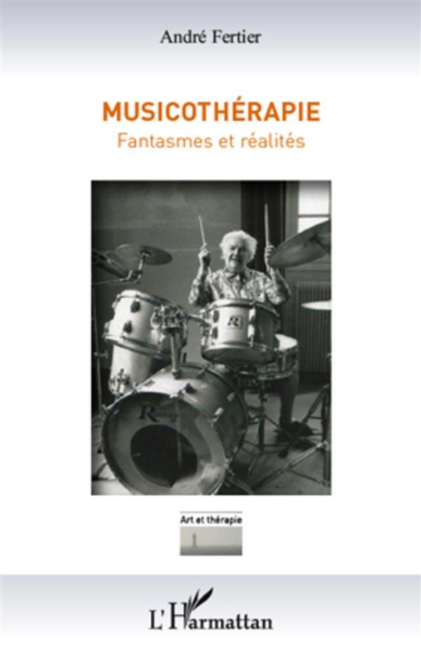 MUSICOTHERAPIE - FANTASMES ET REALITES