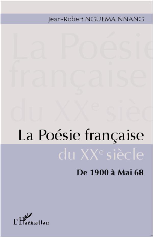 La poesie francaise du xxe siecle - de 1900 a mai 68