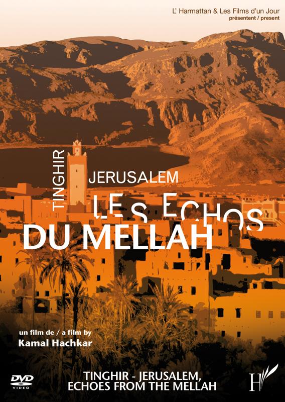 TINGHIR-JERUSALEM, LES ECHOS DU MELLAH