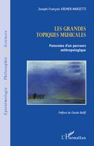 LES GRANDES TOPIQUES MUSICALES - PANORAMA D'UN PARCOURS ANTHROPOLOGIQUE