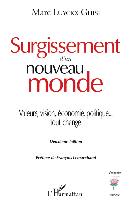 SURGISSEMENT D'UN NOUVEAU MONDE - VALEURS, VISION, ECONOMIE, POLITIQUE... TOUT CHANGE - DEUXIEME EDI