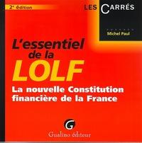 L'ESSENTIEL DE LA LOLF - 2EME EDITION - LA NOUVELLE CONSTITUTION FINANCIERE DE LA FRANCE