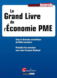 LE GRAND LIVRE DE L'ECONOMIE PME - SOUS LA DIRECTION SCIENTIFIQUE DE GILLES LECOINTRE