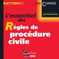 L'ESSENTIEL DES REGLES DE PROCEDURE CIVILE - 6EME EDITION
