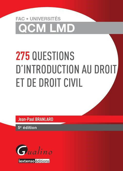 QCM LMD - 275 QUESTIONS D'INTRODUCTION AU DROIT ET DE DROIT CIVIL - 5EME EDITION