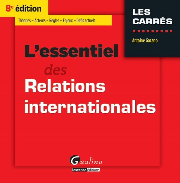 L'ESSENTIEL DES RELATIONS INTERNATIONALES - 8EME EDITION