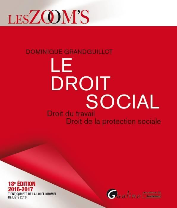 LE DROIT SOCIAL 2016-2017 - 18EME EDITION - DROIT DU TRAVAILDROIT DE LA PROTECTION SOCIALE