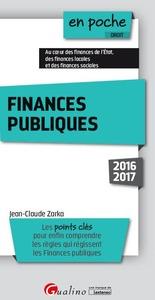 FINANCES PUBLIQUES 2016-2017 - 3EME EDITION - LES POINTS CLES POUR ENFIN COMPRENDRE LES REGLES QUI R