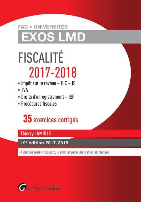 FISCALITE - 35 EXERCICES CORRIGES 19EME EDITION - IMPOT SUR LE REVENU - BIC - IS - TVA - DROITS D'EN