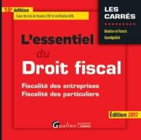 L'ESSENTIEL DU DROIT FISCAL 2017 - 18EME EDITION - FISCALITE DES ENTREPRISES ET FISCALITE DES PARTIC