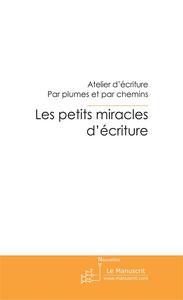 LES PETITS MIRACLES D'ECRITURE