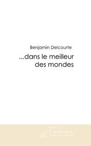 ... DANS LE MEILLEUR DES MONDES