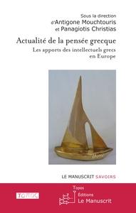ACTUALITE DE LA PENSEE GRECQUE