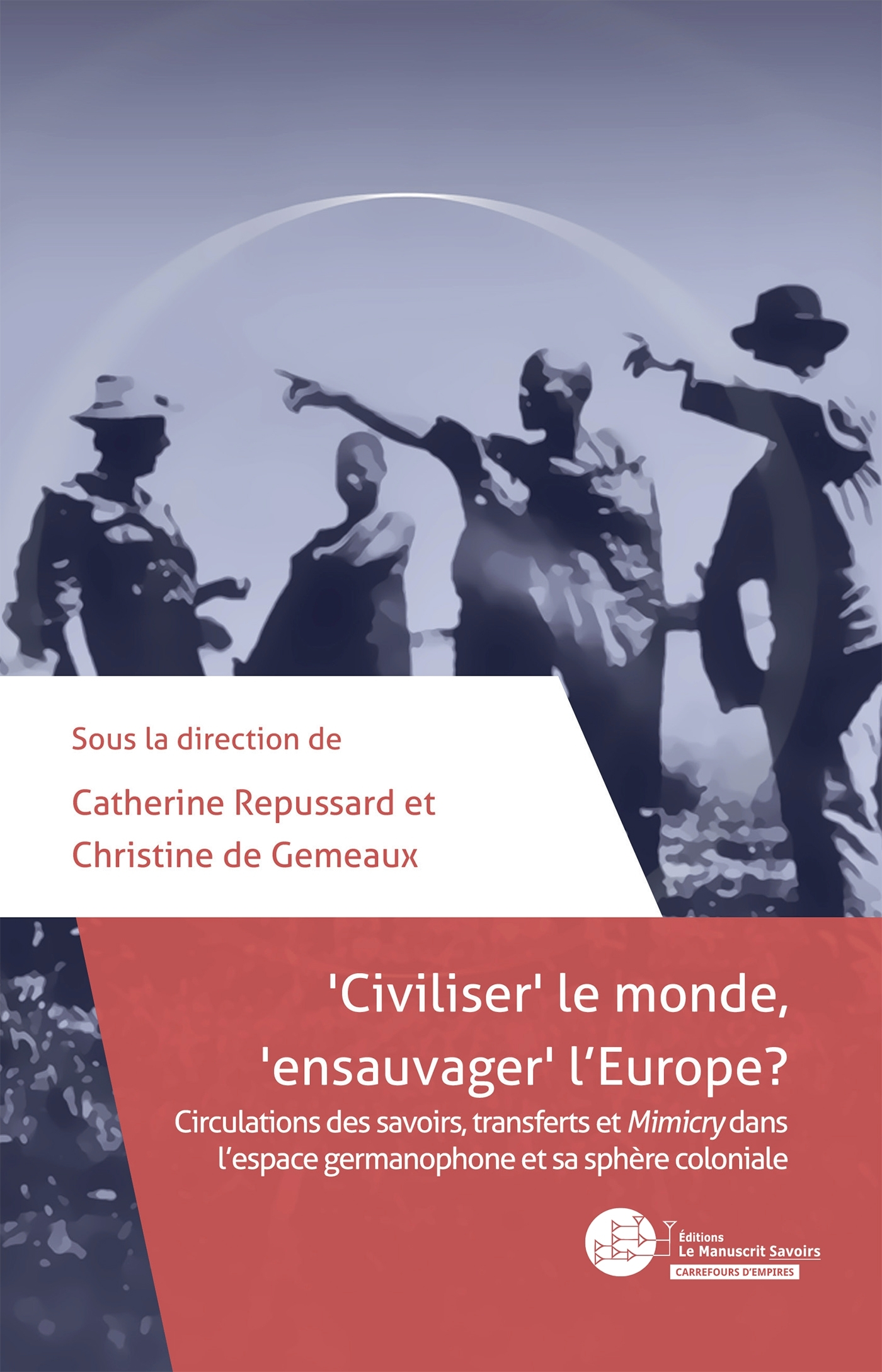 """CIVILISER"" LE MONDE, ""ENSAUVAGER"" L'EUROPE ?"