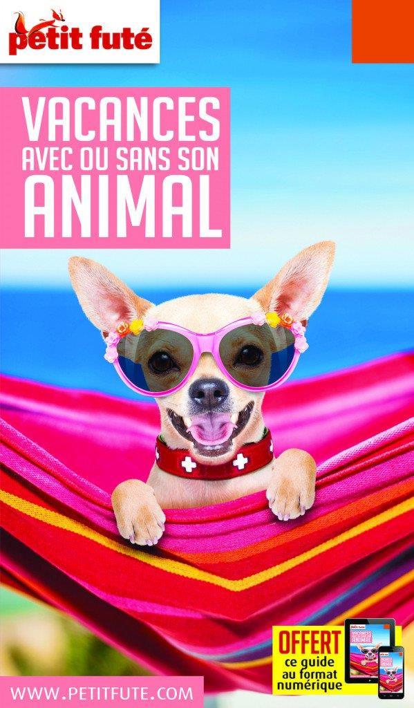 VACANCES AVEC OU SANS SON ANIMAL 2020 PETIT FUTE + OFFRE NUM