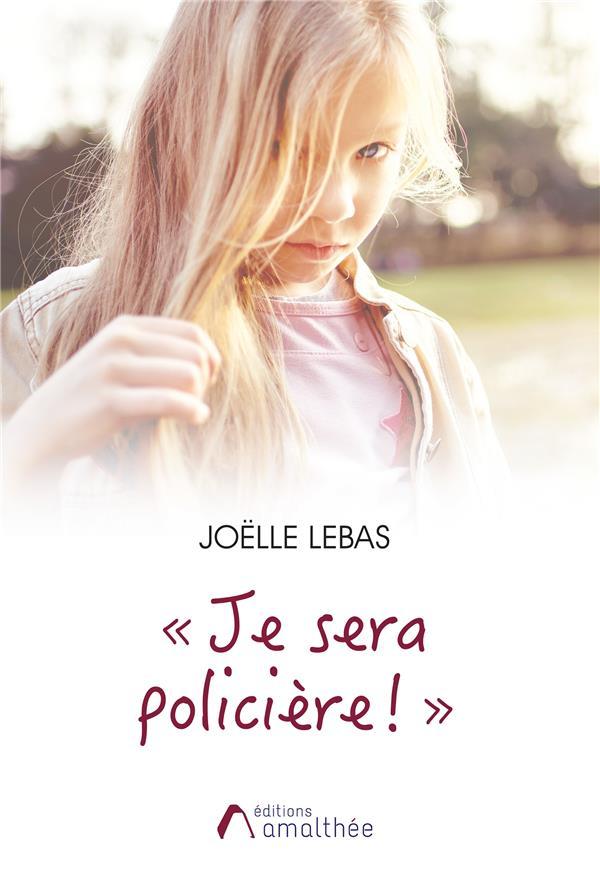 """"""" JE SERA POLICIERE ! """""""