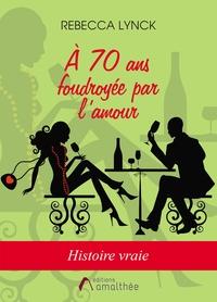 A 70 ANS FOUDROYEE PAR L'AMOUR