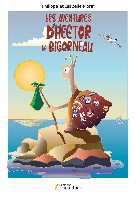 LES AVENTURES D'HECTOR LE BIGORNEAU