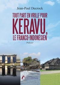 TOUT PART EN VRILLE POUR KERAVU, LE FRANCO-INDONESIEN