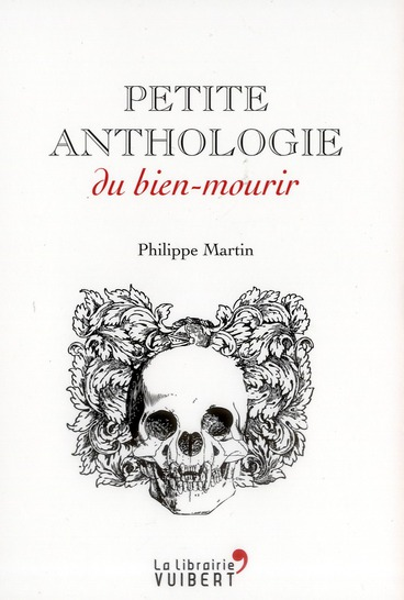 PETITE ANTHOLOGIE DU BIEN-MOURIR