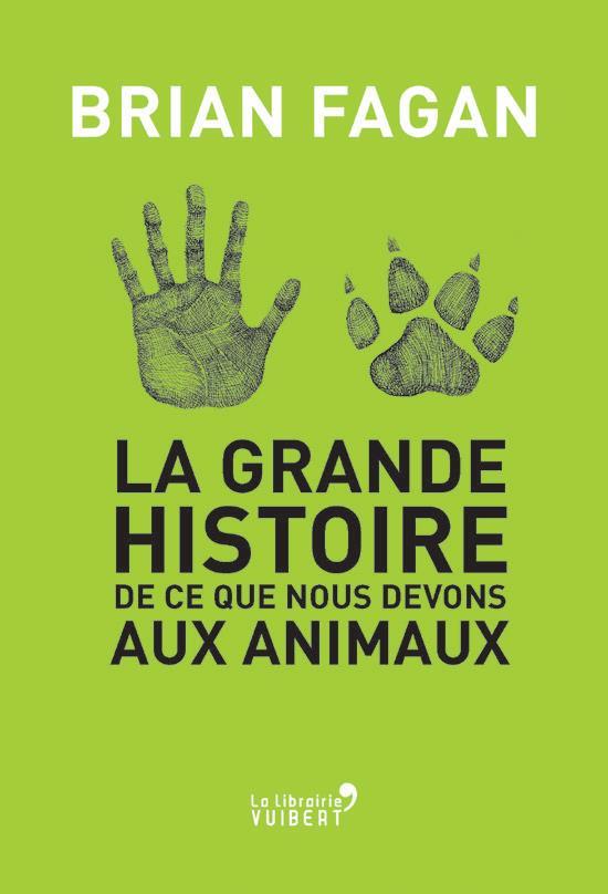 LA GRANDE HISTOIRE DE CE QUE NOUS DEVONS AUX ANIMAUX