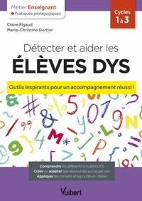 DETECTER ET AIDER LES ELEVES DYS - OUTILS INSPIRANTS POUR UN ACCOMPAGNEMENT REUSSI !