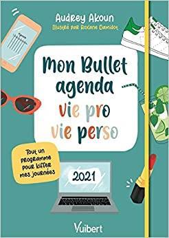 MON BULLET AGENDA VIE PRO VIE PERSO 2021 - TOUT UN PROGRAMME POUR KIFFER MES JOURNEES