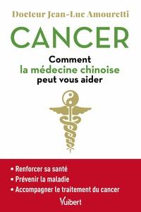 CANCER : COMMENT LA MEDECINE CHINOISE PEUT VOUS AIDER - SE MAINTENIR EN BONNE SANTE - PREVENIR LA MA