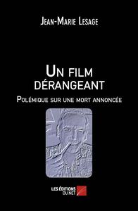 UN FILM DERANGEANT - POLEMIQUE SUR UNE MORT ANNONCEE
