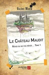 LE CHATEAU MAUDIT - REVER OU NE PAS REVER  TOME 1