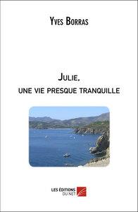 JULIE, UNE VIE PRESQUE TRANQUILLE