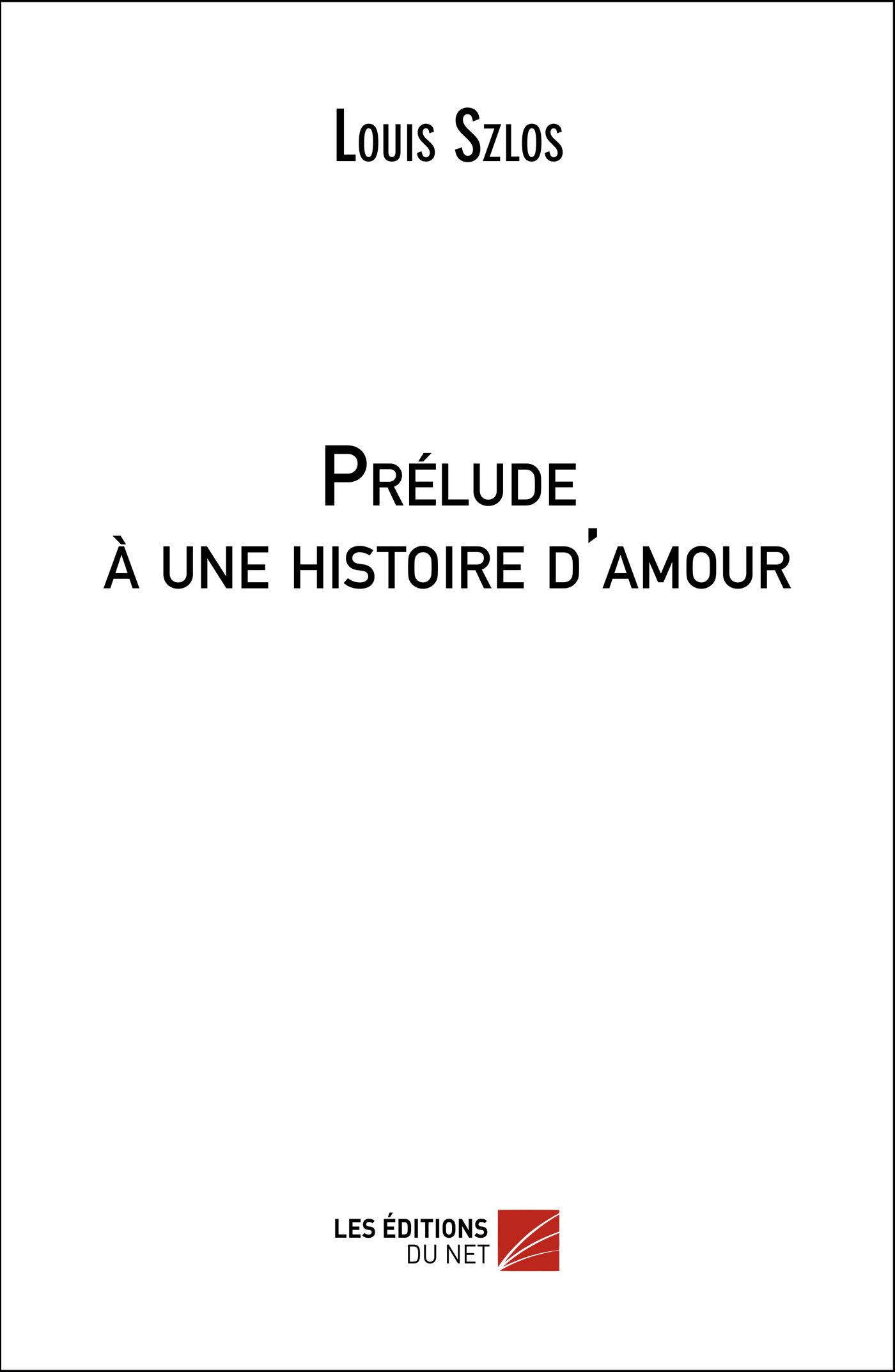 PRELUDE A UNE HISTOIRE D'AMOUR