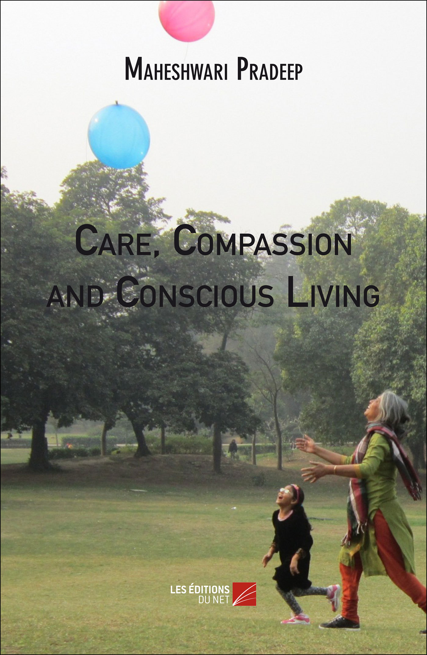 CARE, COMPASSION AND CONSCIOUS LIVING