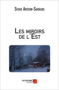 LES MIROIRS DE L'EST
